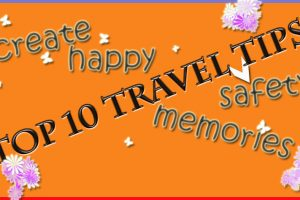 Top 10 Travel Tips for Safe and Enjoyable Holiday